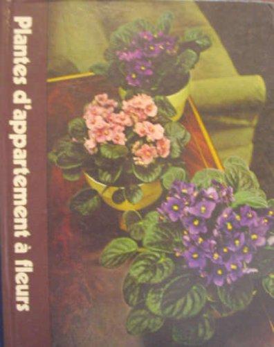 Plantes d'Appartement a Fleurs: collectif