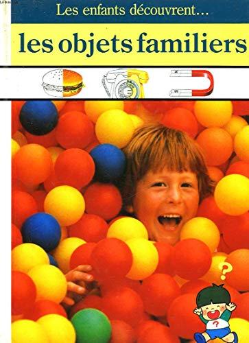 9782734404842: Les Objets familiers