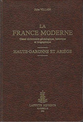 9782734800712: La France Moderne 2ème partie, Haute-Garonne et Ariège, Laffitte Reprints 1982