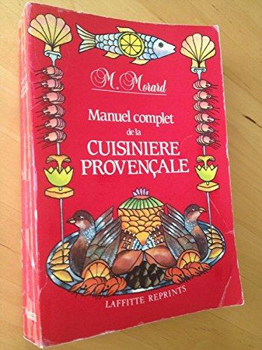 Manuel complet de la cuisiniere provencale (French: Morard, Marius