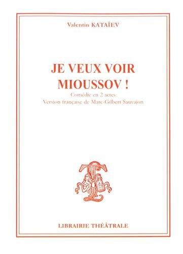 9782734905172: Je veux voir Mioussov !