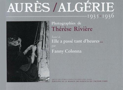 9782735101276: Aurès/Algérie, 1935-1936. Photographies de Thérèse Rivière, suivi de Elle a passé tant d'heures... par Fanny Colonna