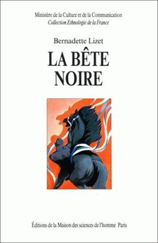 9782735103171: La bete noire: A la recherche du cheval parfait (Collection Ethnologie de la France) (French Edition)