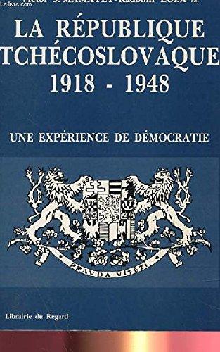 La République tchécoslovaque (1918-1948) : Une expérience: Victor Mamatey; Radomir