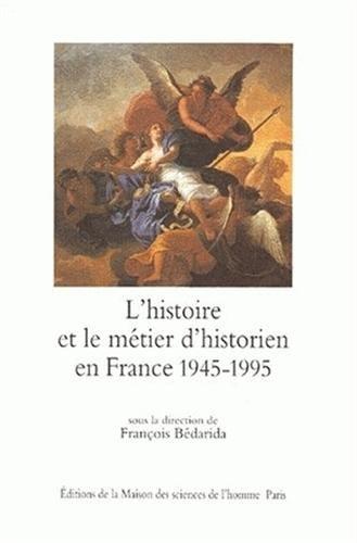 L'histoire et le metier d'historien en France, 1945-1995 (French Edition)