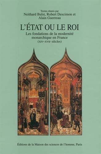 9782735107148: L'Etat ou le roi : Les fondations de la modernité monarchique en France (XIVe-XVIIe siècles) (Msh Hors Collec)