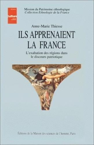 9782735107377: Ils apprenaient la France: L'exaltation des régions dans le discours patriotique (Collection Ethnologie de la France) (French Edition)
