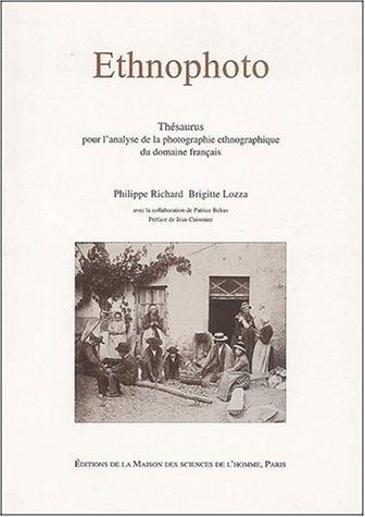 9782735107544: Ethnophoto: Thésaurus pour l'analyse de la photographie ethnographique du domaine français (French Edition)