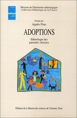 Adoptions. Ethnologie des parentés choisies: Fine, Agn�s