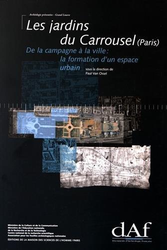 9782735107964: Les jardins du Carrousel (Paris): De la campagne à la ville : la formation d'un espace urbain (Documents d'archéologie française) (French Edition)