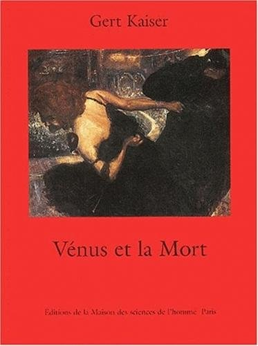 """""""venus et la mort ; un grand theme de l'histoire culturelle de l'europe"""": Gert ..."""