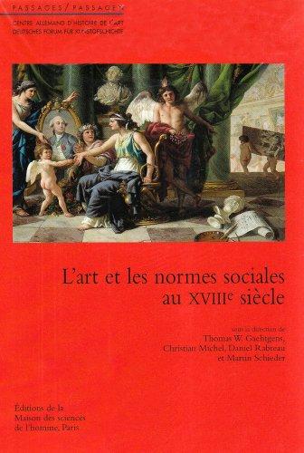 L'art et les normes sociales au XVIIIe siècle: Gaehtgens, Thomas W; Centre allemand ...