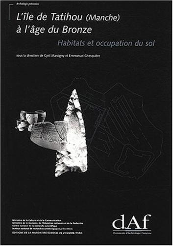 L'île de Tatihou (Manche) à l'âge du Bronze. Habitats et occupation du...