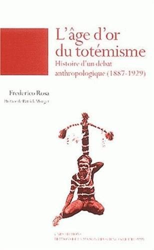 """""""l'âge d'or du totémisme ; histoire d'un débat ..."""