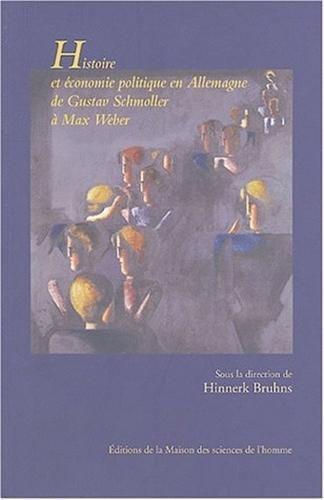 """""""histoire et économie politique en Allemagne ; de Gustav Schmoller à Max Weber&..."""