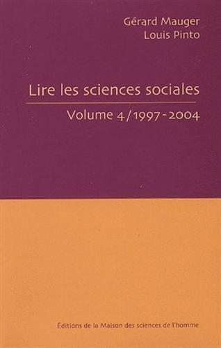 """""""lire les sciences sociales t.4 ; 1997-2004"""": Gérard Mauger, Louis Pinto"""