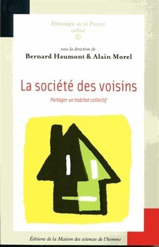 la societe des voisins ; partager un habitat collectif: Bernard Haumont