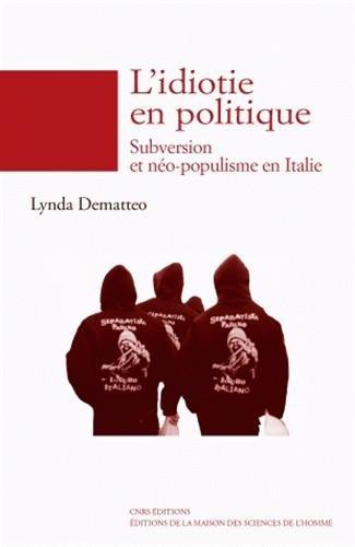 """""""l'idiotie en politique ; subversion et néo-populisme en Italie"""": Lynda ..."""