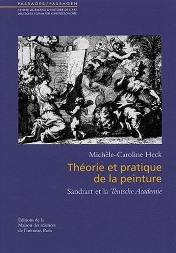 """""""theorie et pratique de la peinture ; sandrart et la teutsche academie"""": Michèle-Caroline..."""