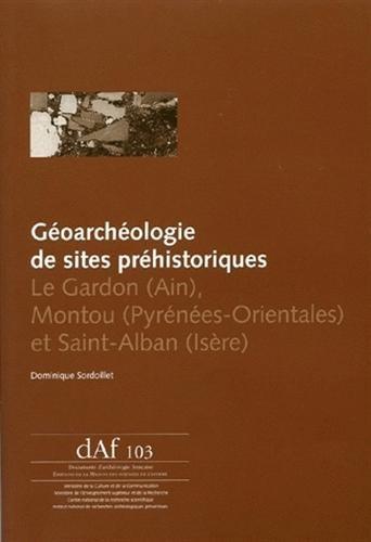 """""""géoarchéologie de sites préhistoriques ; le Gardon (Ain), Montou (Pyr&..."""