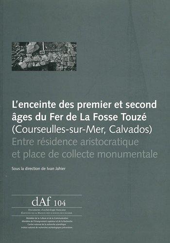L'enceinte des premier et second âges du Fer de la Fosse Touzé (...