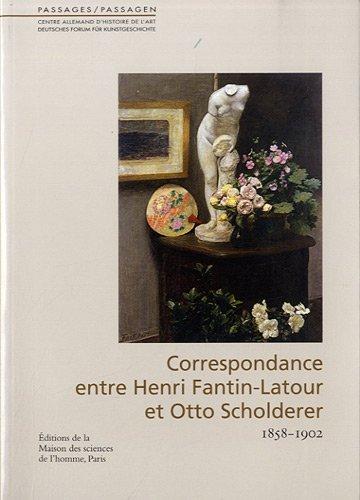 """""""correspondance d'Henri Fantin Latour et Otto Scholderer 1858-1902 ; une amitié ..."""