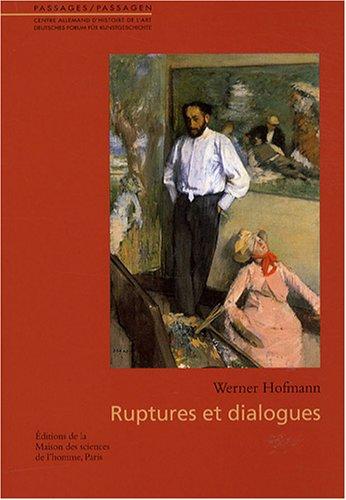 ruptures et dialogues: Werner Hofmann