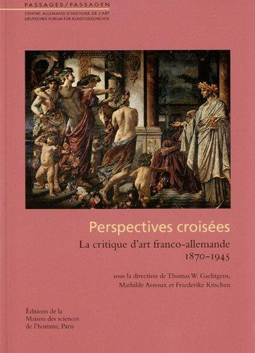"""""""perspectives croisées ; la critique d'art franco-allemande, 1870-1945"""": ..."""
