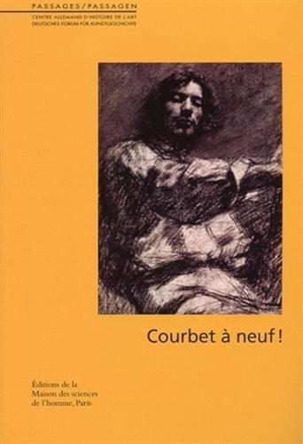 Courbet a neuf !: Dominique de Font-R�aulx, Laurence Des Cars, Mathilde Arnoux, Scarlett Reliquett,...