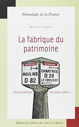 La fabrique du patrimoine (French Edition): Nathalie Heinich