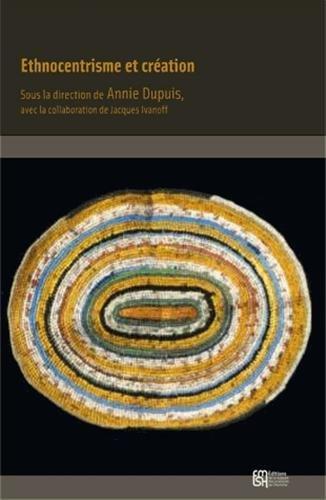 Ethnocentrisme et creation: Dupuis A