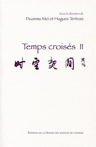 temps croisés t.2: Hugues Tertrais, Mei Duanmu