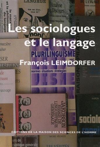 Les sociologues et le langage (French Edition): François Leimdorfer