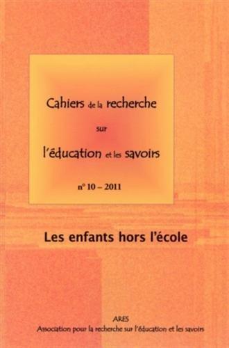 9782735114030: Cahiers de la recherche sur l'éducation et les savoirs, N° 10/2011 : Les enfants hors l'école