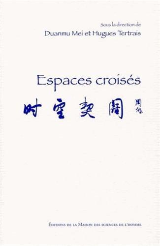 Espaces croisés: Hugues Tertrais, Mei Duanmu