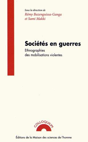 Sociétés en guerres : Ethnographies des mobilisations violentes: Sami ...
