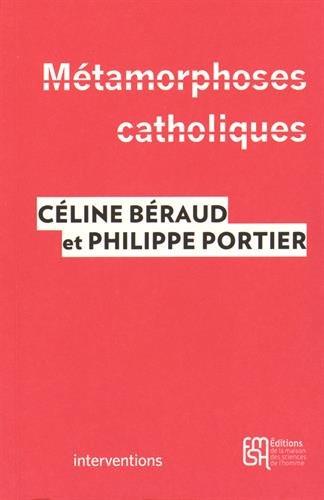 9782735116478: Métamorphoses catholiques : Acteurs, enjeux et mobilisations depuis le mariage pour tous