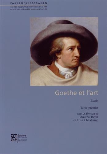 9782735117123: Goethe et l'art : Coffret en 2 volumes : Tome 1, Essais ; Tome 2, Les �crits de Goethe sur les beaux-arts, r�pertoire des artistes cit�s