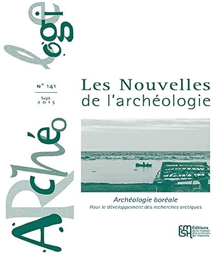 9782735120734: Les Nouvelles de l'Archéologie, N 141/Septembre 2015. Archéologie Bo Reale pour le Developpement de