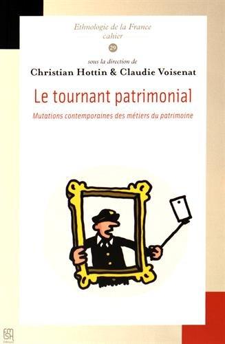 9782735122547: Le tournant patrimonial. mutations contemporaines des metiers (Ethnologie de la France)