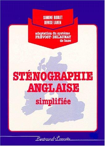 STENOGRAPHIE ANGLAISE SIMPLIFIEE. Adaptation du système Prévost-Delaunay de base - Denise Lanen,Simone Boulet
