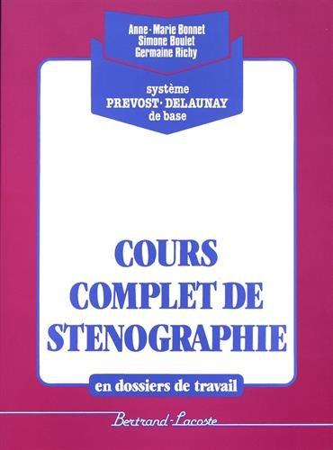 Cours complet de sténographie : En dossiers: Bonnet, Thierry/ Boulet,