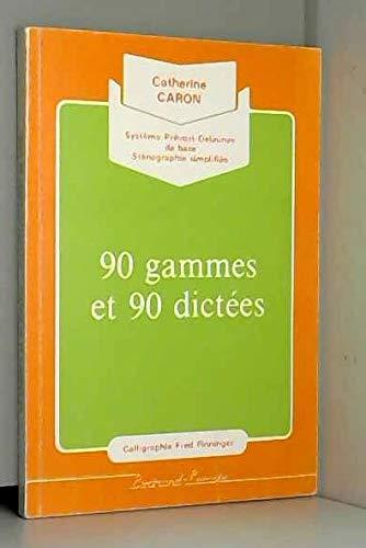90 GAMMES ET 90 DICTEE STENO PDB: Catherine Caron