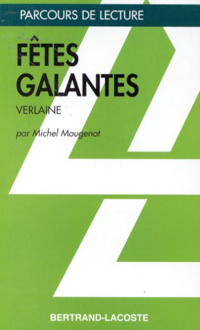 9782735203123: FETES GALANTES-PARCOURS DE LECTURE