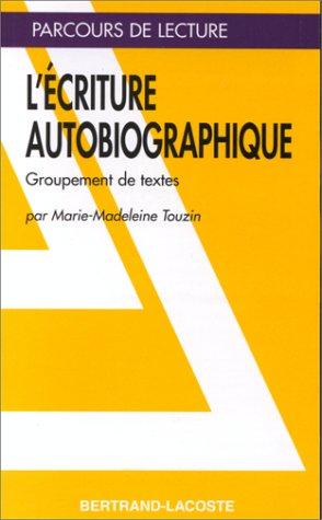 9782735206308: L ECRITURE AUTOBIOGRAPHIQUE-PARCOURS DE LECTURE