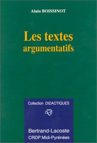 LES TEXTES ARGUMENTATIFS (Didactiques): Anne Armand; Jean