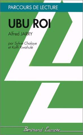 Ubu roi: Alfred Jarry: Chalaye