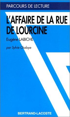 L AFFAIRE DE LA RUE LOURCINE-PARCOURS DE: Eugène Labiche