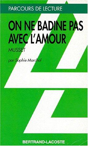 9782735208722: ON NE BADINE PAS AVEC L AMOUR - PARCOURS DE LECTURE