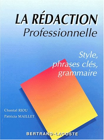 9782735210510: LA REDACTION PROFESSIONNELLE. Style, phrases clés, grammaire